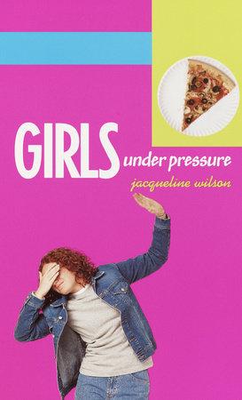 Girls Under Pressure by Jacqueline Wilson