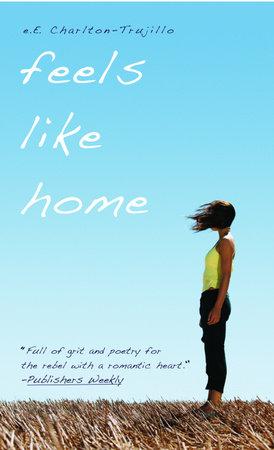 Feels Like Home by e.E. Charlton-Trujillo