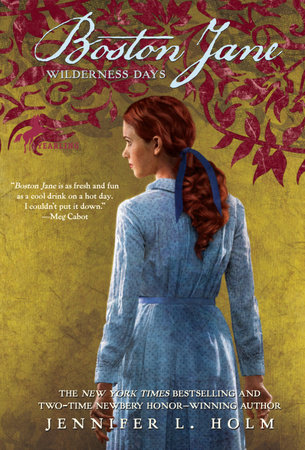 Boston Jane: Wilderness Days by Jennifer L. Holm