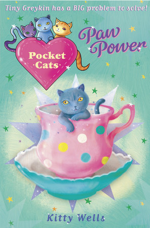 Pocket Cats: Paw Power by Kitty Wells