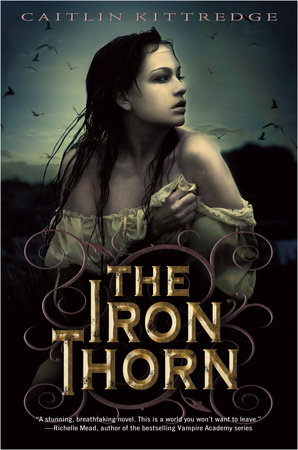 The Iron Thorn The Iron Codex Book One by Caitlin Kittredge