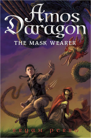 Amos Daragon #1: The Mask Wearer by Bryan Perro