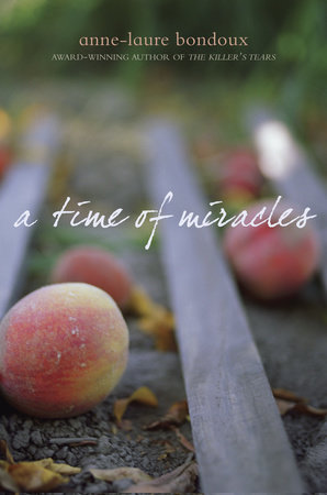 A Time of Miracles by Anne-Laure Bondoux