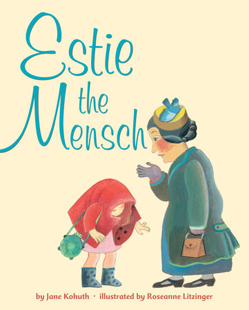 Estie the Mensch by Jane Kohuth