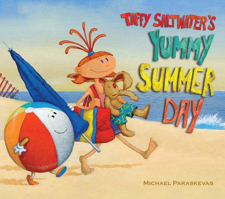 Taffy Saltwater's Yummy Summer Day by Michael Paraskevas
