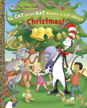 The Cat in the Hat Knows A Lot About Christmas! (Dr. Seuss/Cat in the Hat) by Tish Rabe; illustrated by Joe Mathieu