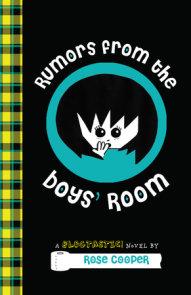Rumors from the Boys' Room: A Blogtastic! Novel