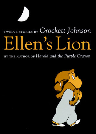 Ellen's Lion by Crockett Johnson