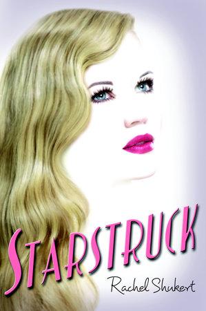 Starstruck by Rachel Shukert