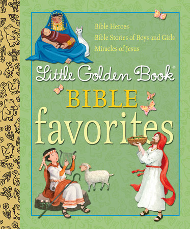 Little Golden Book Bible Favorites by Christin Ditchfield, Pamela Broughton and Diane Muldrow