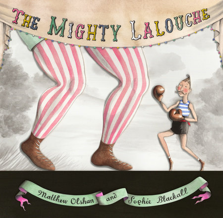 The Mighty Lalouche by Matthew Olshan