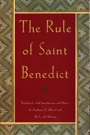 The Rule of St. Benedict by Anthony C. Meisel