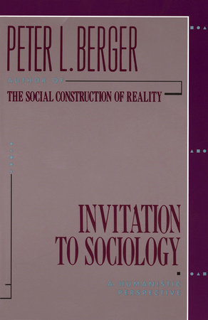 Invitation to Sociology by Peter L. Berger