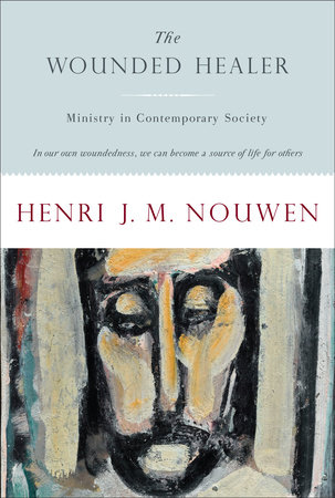 The Wounded Healer by Henri J. M. Nouwen