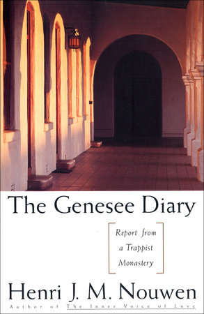The Genesee Diary by Henri J. M. Nouwen