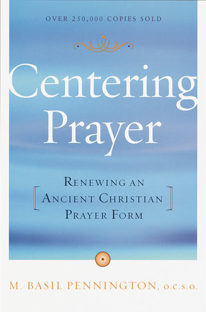 Centering Prayer by Basil Pennington