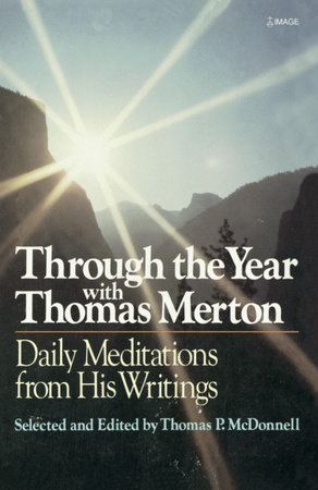 Through the Year With Thomas Merton by Thomas P. McDonnell