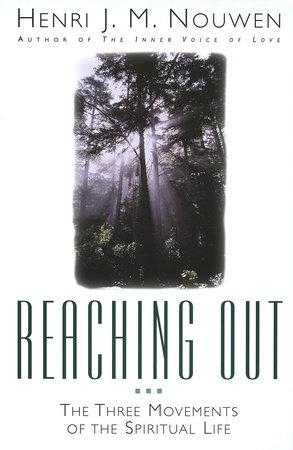 Reaching Out by Henri J. M. Nouwen