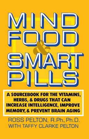 Mind Food and Smart Pills by Ross Pelton