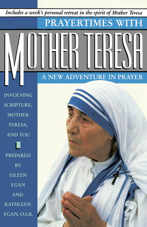 Prayertimes with Mother Teresa by Eileen Egan