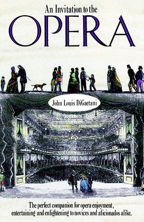 An Invitation to the Opera by John L. Digaetani