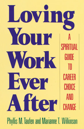 Loving Your Work Ever After by Marianne T. Wilkinson