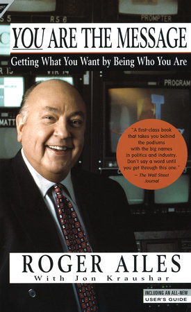 You Are the Message by Roger Ailes