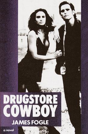 Drugstore Cowboy by James Fogle