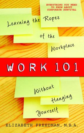 Work 101 by Elizabeth Freedman