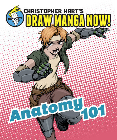 Anatomy 101: Christopher Hart's Draw Manga Now!