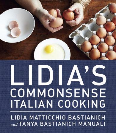 Lidia's Commonsense Italian Cooking by Lidia Matticchio Bastianich and Tanya Bastianich Manuali