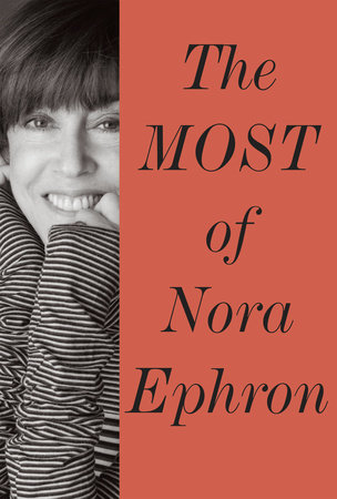 The Most of Nora Ephron by Nora Ephron