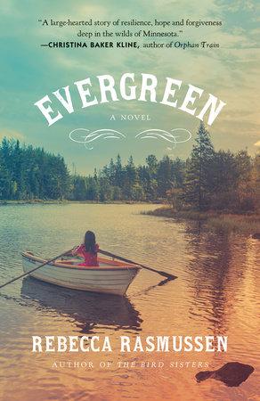 Evergreen by Rebecca Rasmussen | PenguinRandomHouse com: Books