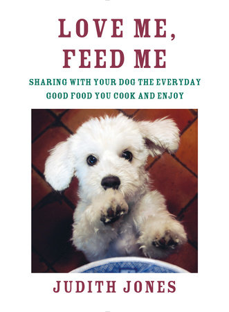 Love Me, Feed Me by Judith Jones