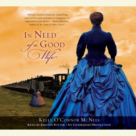 In Need of a Good Wife by Kelly O'Connor McNees