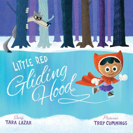 Little Red Gliding Hood by Tara Lazar