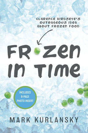 Frozen in Time (Adapted for Young Readers) by Mark Kurlansky
