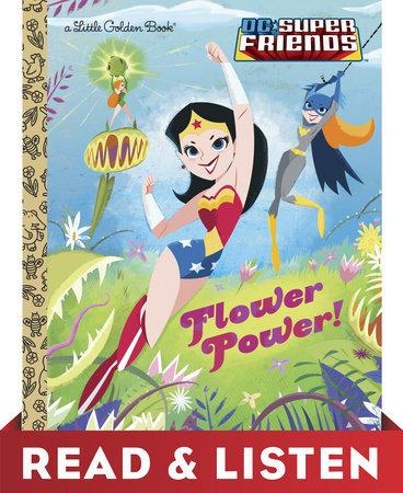 Flower Power! (DC Super Friends) Read & Listen Edition by Courtney Carbone