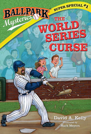 Ballpark Mysteries Super Special #1: The World Series Curse by David A. Kelly