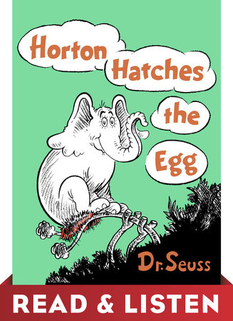 Horton Hatches the Egg: Read & Listen Edition by Dr. Seuss