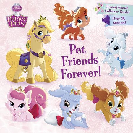 Pet Friends Forever! (Disney Princess: Palace Pets) by Andrea Posner-Sanchez
