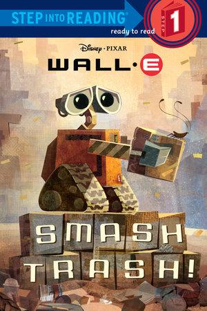 Smash Trash! (Disney/Pixar WALL-E) by RH Disney