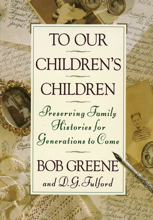 To Our Children's Children by Bob Greene
