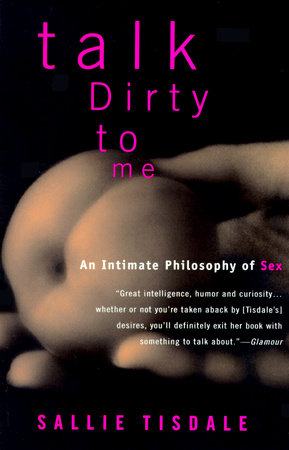 Talk Dirty to Me by Sallie Tisdale