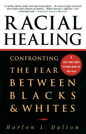 Racial Healing by Harlon L. Dalton