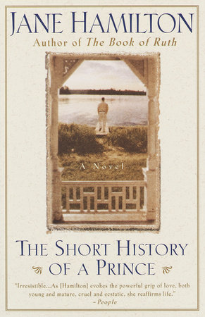 The Short History of a Prince by Jane Hamilton