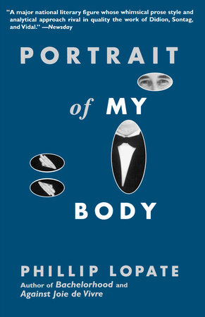 Portrait of My Body by Phillip Lopate