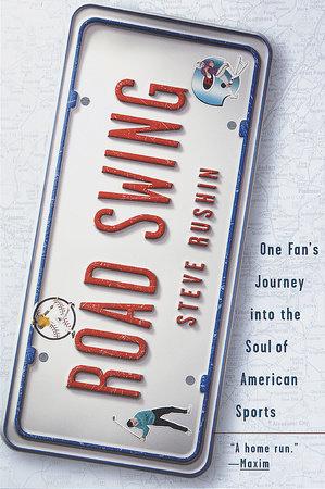 Road Swing by Steve Rushin