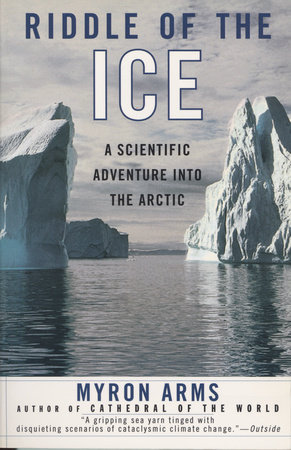 Riddle of the Ice by Myron Arms