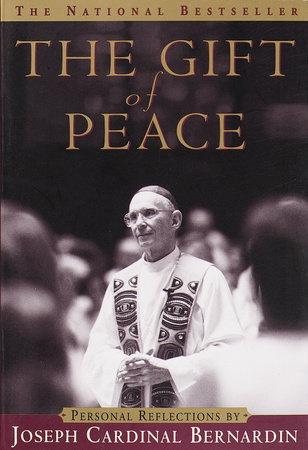 The Gift of Peace by Cardinal Joseph Bernardin